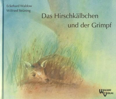 Waldow/Strüning. Das Hirschkälbchen und der Grimpf