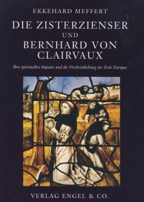 E. Meffert. Die Zisterzienser und Bernhard von Clairvaux