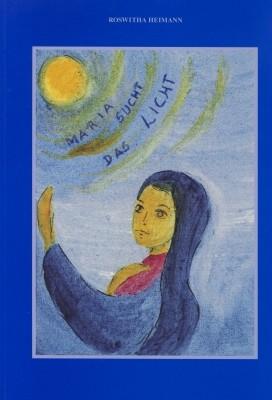 Heimann, R. Maria sucht das Licht. Buch