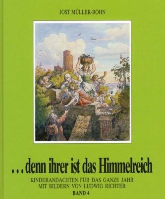 Jost Müller-Bohn. ... denn iher ist das Himmelreich Band 4