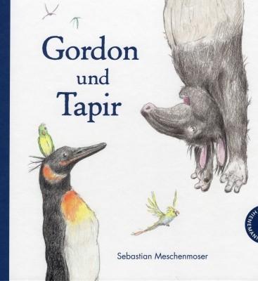 Sebastian Meschenmoser. Gordon und Tapir.