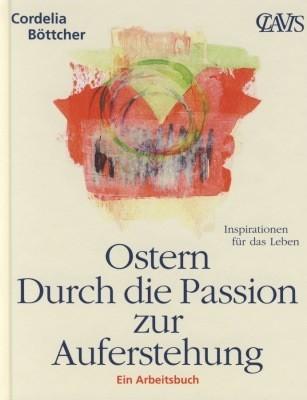 Böttcher, C. Ostern - Durch die Passion zur Auferstehung