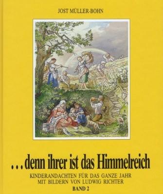 Jost Müller-Bohn. ... denn iher ist das Himmelreich Band 2