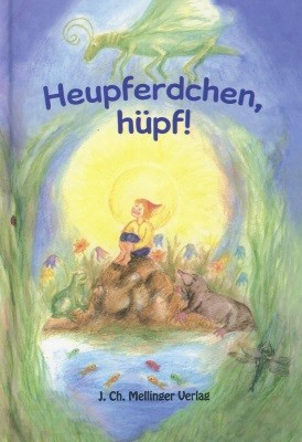 Ilona Bock. Heupferdchen, hüpf!