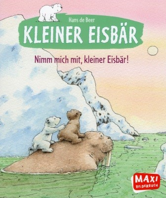 Hans de Beer. Kleiner Eisbär. Nimm mich mit, kleiner Eisbär