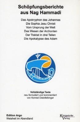 Konrad Dietzfelbinger. Schöpfungsberichte aus Nag Hammadi