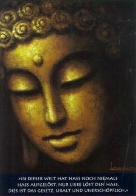 Buddha. In dieser Welt hat Hass / niemals Hass aufgelöst. KK
