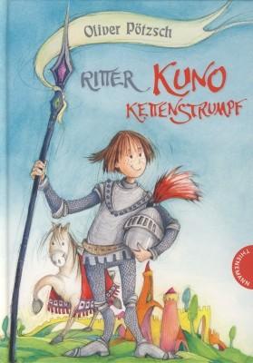 Oliver Pötzsch. Ritter Kuno Kettenstrumpf